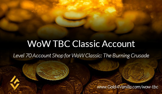 WoW TBC Classic Accounts for Sale / Buy WoW Classic Burning Crusade Level 70 Character