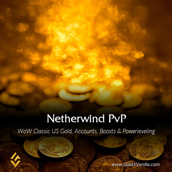 Gold, Power Leveling, Boosts, PvP, Quests and Achievements for Netherwind PvP US Realm - Medium PoP