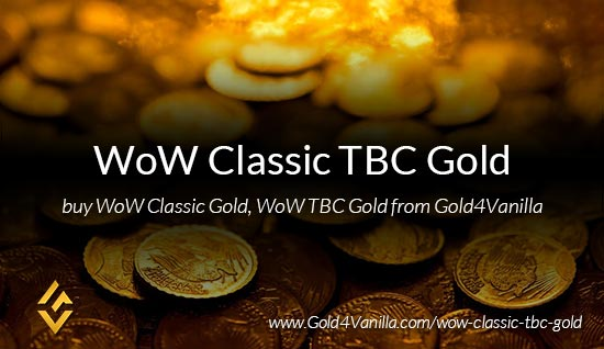 WoW Classic TBC Gold for Sale - Buy WoW Classic Gold from Gold4Vanilla