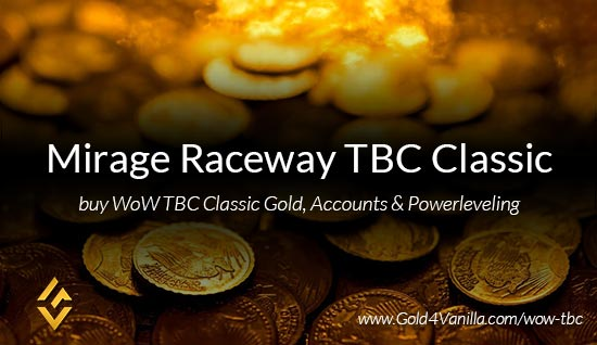 Buy Gold for Mirage Raceway TBC Classic EU. Accounts, Powerleveling and Boost Services for Mirage Raceway TBC