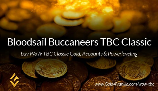 Buy Gold for Bloodsail Buccaneers TBC Classic US. Accounts, Powerleveling and Boost Services for Bloodsail Buccaneers TBC