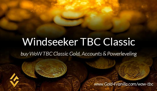 Buy Gold for Windseeker TBC Classic US. Accounts, Powerleveling and Boost Services for Windseeker TBC